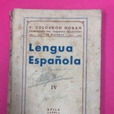 Libros de segunda mano: LENGUA ESPAÑOLA IV - CUARTO CURSO - V. COLDRON MORAN - SENEN MARTIN AVILA 1949. Lote 169637289
