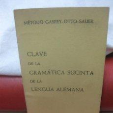 Libros de segunda mano: CLAVE DE LA GRAMATICA SUCINTA DE LA LENGUA ALEMANA. METODO GASPER - OTTO - SAUER.. ED. HERDER 1965.. Lote 205301681
