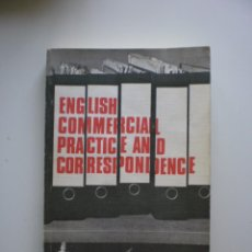 Libros de segunda mano: ENGLISH COMMERCIAL PRACTICE AND CORRESPONDENCE. Lote 171181104