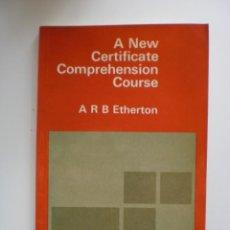 Libros de segunda mano: A NEW CERTIFICATE COMPREHENSION COURSE. Lote 171181134