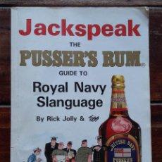 Libros de segunda mano: JACKSPEAK, THE PUSSER'S RUM GUIDE TO ROYAL NAVY SLANGUAGE. Lote 171682670