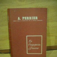 Livros em segunda mão: LA CONJUGACION FRANCESA - A. PERRIER. Lote 187416701