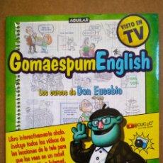 Libros de segunda mano: GOMAESPUMENGLISH: LOS CURSOS DE DON EUSEBIO (AGUILAR, 2011). VÍCTOR MONIGOTE. GOMAESPUMA.. Lote 172605572