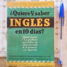 Libros de segunda mano: ¿QUIERE V. SABER INGLÉS EN 10 DÍAS? - MÉTODOS ROBERSTON - 1949. Lote 172705518