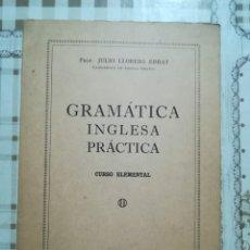 Libros de segunda mano: GRAMÁTICA INGLESA PRÁCTICA. CURSO ELEMENTAL - PROF. JULIO LLORENS EBRAT. Lote 172716404