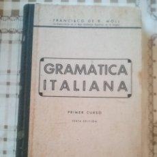 Libros de segunda mano: GRAMÁTICA ITALIANA. PRIMER CURSO - FRANCISCO DE B. MOLL - 1940. Lote 173128910