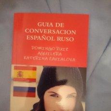 Libros de segunda mano: GUÍA DE CONVERSACIÓN ESPAÑOL RUSO. Lote 173599567