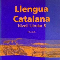 Libros de segunda mano: DOLORS BADIA. LLENGUA CATALANA. NIVELL LLINDAR 3. BARCELONA, 2003.. Lote 173603073
