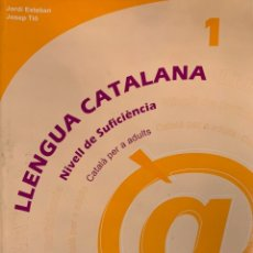 Libros de segunda mano: JORDI ESTABAN & JOSEP TIÓ. LLENGUA CATALANA. NIVELL DE SUFICIÈNCIA. CATALÀ PER A ADULTS. BCN, 1999.. Lote 173603290
