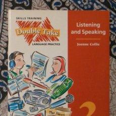 Libros de segunda mano: DOUBLE TAKE 2 LISTENING AND SPEAKING JOANNE COLLIE. Lote 173855787