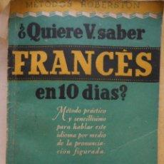 Livros em segunda mão: QUIERE V. SABER FRANCÉS EN 10 DÍAS? MÉTODOS ROBERSTON. EDITORIAL SOPENA. 1950. Lote 174326070