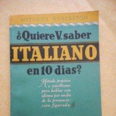 Livros em segunda mão: QUIERE V. SABER ITALIANO EN 10 DÍAS? MÉTODOS ROBERSTON. EDITORIAL SOPENA. 1950. Lote 174326438