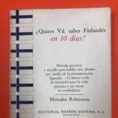 Libros de segunda mano: ¿QUIERE VD. SABER FINLANDÉS EN 10 DIAS? MÉTODOS ROBERTSON - EDITORIAL SOPENA 1969. Lote 174433675