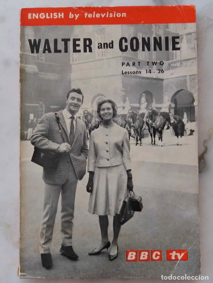 WALTER AND CONNIE. BBC TV. ENGLISH BY TELEVISION. PART TWO. LIBRO EN INGLES (Libros de Segunda Mano - Cursos de Idiomas)