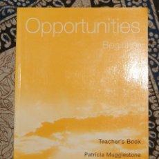 Libros de segunda mano: OPPORTUNITIES BEGGINER TEACHER'S BOOK . Lote 174986520