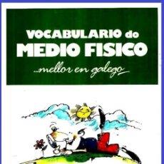 Libros de segunda mano: B2219 - MELLOR EN GALEGO. VOCABULARIO DO MEDIO FISICO E ASENTAMENTO HUMANO. XUNTA GALICIA. LINGUA.. Lote 175151440