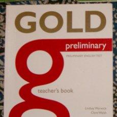 Libros de segunda mano: GOLD PRELIMINARY ENGLISH TEST TEACHER'S BOOK . Lote 175989507