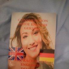 Libros de segunda mano: CONVERSATION GUIDE ENGLISH GERMAN - GESPRÄCH GUIDE ENGLISCH DEUTSCH. Lote 177708923