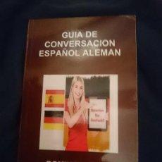 Libros de segunda mano: GUÍA DE CONVERSACIÓN ESPAÑOL-ALEMAN. Lote 177709045