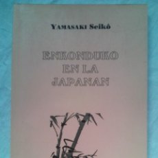Libros de segunda mano: ENKONDUKO EN LA JAPANAN - YAMASAKI SEIKÔ (FONTO, 2000) / ESPERANTO, CURSO DE JAPONÉS /. Lote 177838189