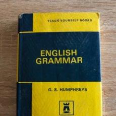 Libros de segunda mano: TEACH YOURSELF ENGLISH GRAMMAR. GORDON HUMPHREYS. LONDON, 1969. PAGS: 227. Lote 178135683
