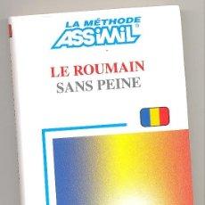 Libros de segunda mano: LE ROUMAIN SANS PEINE. MÉTODO ASSIMIL. EN FRANCÉS. PARA ESTUDIAR SIN PROFESOR. PRINCIPIANTES. RUMANO. Lote 178449003