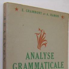 Libros de segunda mano: ANALYSE GRAMMATICALE ET LOGIQUE, E. GRAMMONT, A. HAMON, CLASSIQUES HACHETTE, 1975. Lote 179129233