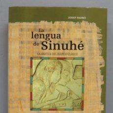 Libros de segunda mano: LA LENGUA DE SINUHE. GRAMATICA DEL EGIPCIO CLASICO. JOSEP PADRO. Lote 180125103
