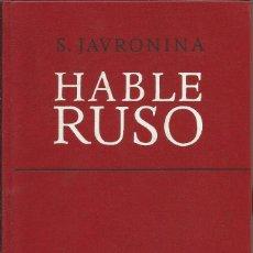 Libros de segunda mano: HABLE RUSO. S. JAVRONINA. EDICION RUSA. IDIOMA RUSO. . Lote 182397056