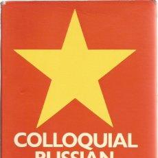 Libros de segunda mano: EL RUSO COLOQUIAL. W. HARRISON-Y. CLARKSON. IDIOMA RUSO. . Lote 182405303