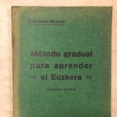 Libros de segunda mano: MÉTODO GRADUAL PARA APRENDER EL EUZKERA (SEGUNDO GRADO). EUZKELTZALE-BAZKUNA. 1919. Lote 182638291