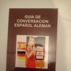 Libros de segunda mano: GUÍA DE CONVERSACIÓN ESPAÑOL - ALEMAN. Lote 182990300
