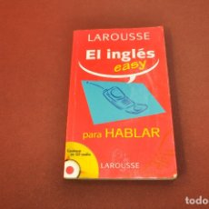 Libros de segunda mano: EL INGLÉS PARA HABLAR - LAROUSSE - CONTIENE CD AUDIO - XI1. Lote 183266338