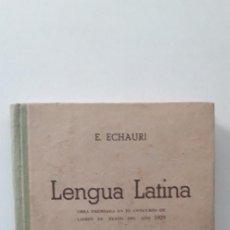 Libros de segunda mano: LENGUA LATINA, PRIMER CURDO - EUSTAQUIO ECHAURI (EDICIONES SPES 1940). Lote 183407553