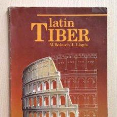 Libros de segunda mano: LATÍN. TIBER. B.U.P. 2º CURSO. (ED. VICENS-VIVES, 1990) - BALASCH, M. - LLOPIS, L.. Lote 183428402
