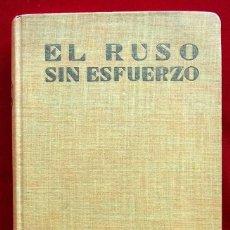 Libros de segunda mano: EL RUSO SIN ESFUERZO. MÉTODO DIARIO ASSIMIL. AÑO: 1965. BUEN ESTADO.. Lote 184789636