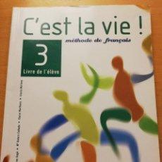 Libros de segunda mano: C'EST LA VIE! MÉTODE DE FRANÇAIS. 3 LIVRE DE L'ÉLÈVE. ACCOMPAGNÉ DU PORTFOLIO. Lote 186086895