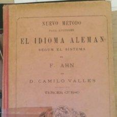 Libros de segunda mano: NUEVO METODO PARA APRENDER EL IDIOMA ALEMAN SEGÚN EL SISTEMA DE F. AHN. TERCER CURSO. - CALLES, CAMI. Lote 187210446