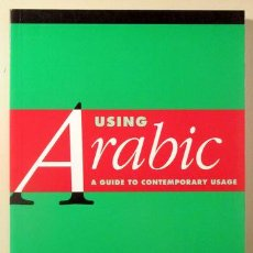Libros de segunda mano: ALOSH, MAHDI - USING ARABIC A GUIDE TO CONTEMPORARY USAGE - CAMBRIDGE 2005. Lote 187318797