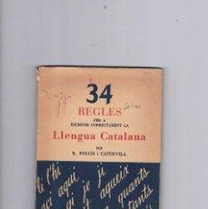 Libros de segunda mano: 34 REGLES PER A ESCRIURE CORRECTAMENT LA LLENGUA CATALANA R. FOLCH I CAPDEVILA. Lote 187623988
