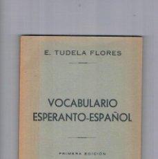 Libros de segunda mano: VOCABULARIO ESPERANTO ESPAÑOL PRIMERA EDICION VALENCIA 1959 ERNESTO TUDELA DE LAS FLORES. Lote 187624223