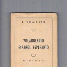 Libros de segunda mano: VOCABULARIO ESPAÑOL ESPERANTO PRIMERA EDICION ERNESTO TUDELA FLORES VALENCIA 1956. Lote 187624378