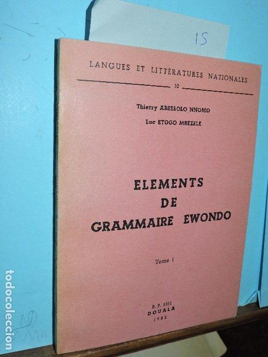 ELEMENTS DE GRAMMAIRE EWONDO. ABESSOLO NNOMO, THIERRY; ETOGO MBEZELE, LUC. COL. LANGUES ET (Libros de Segunda Mano - Cursos de Idiomas)
