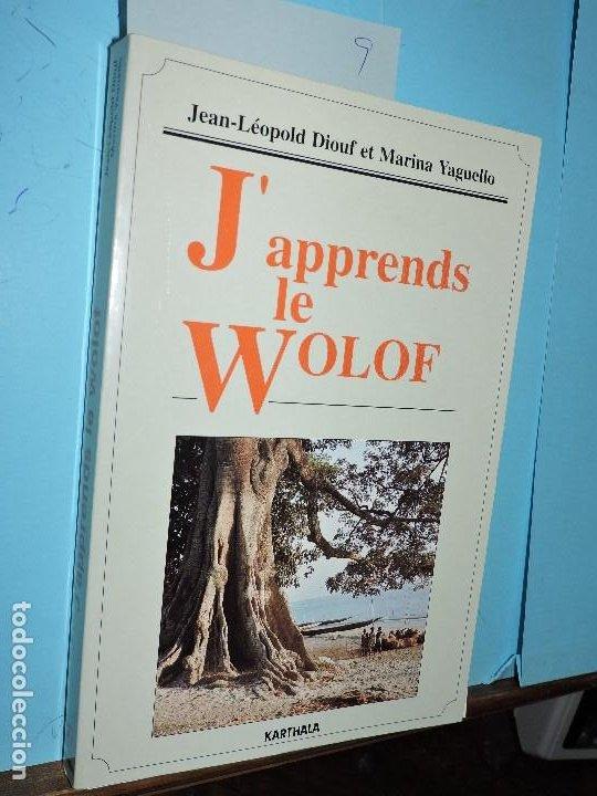 J' APPRENDS LE WOLOF. DIOUF, JEAN-LÉOPOLD; YAGUELLO, MARINA. ED. KARTHALA. PARIS 1991 (Libros de Segunda Mano - Cursos de Idiomas)