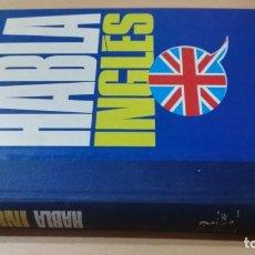 Libros de segunda mano: HABLA INGLES - ORBIS FABBRI - VOL II/ H301. Lote 188845703