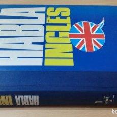 Libros de segunda mano: HABLA INGLES - 1 - ORBIS FABBRI/ LL 202. Lote 189082540