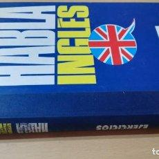 Libros de segunda mano: HABLA INGLES - EJERCICIOS - ORBIS FABBRI/ LL 202. Lote 189082611