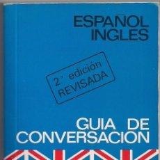 Libros de segunda mano: ESPAÑOL - INGLES - GUÍA DE CONVERSACIÓN DE BOLSILLO - INCLUYE DICCIONARIO INVERSO CON 3.000 PALABRAS. Lote 189881922
