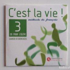 Libros de segunda mano: C'EST LA VIE! METHODE DU FRANCAISE - CD FRANCÉS L'ELEVE 3 - CAHIER D'EXERCISES - EJERCICIOS. Lote 189984331