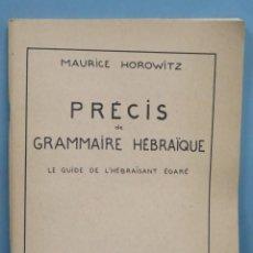 Libros de segunda mano: 1960.- PRECIS DE GRAMMAIRE HEBRAIQUE. HOROWITZ. Lote 190091975